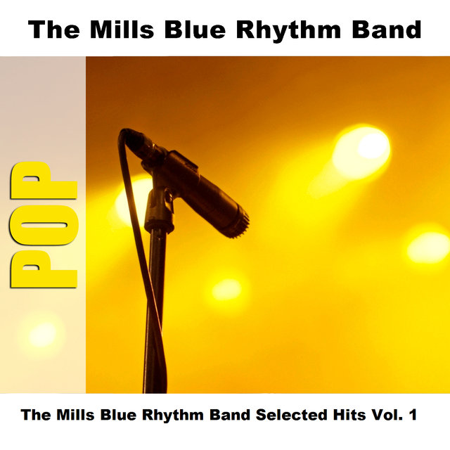The Mills Blue Rhythm Band Selected Hits Vol. 1