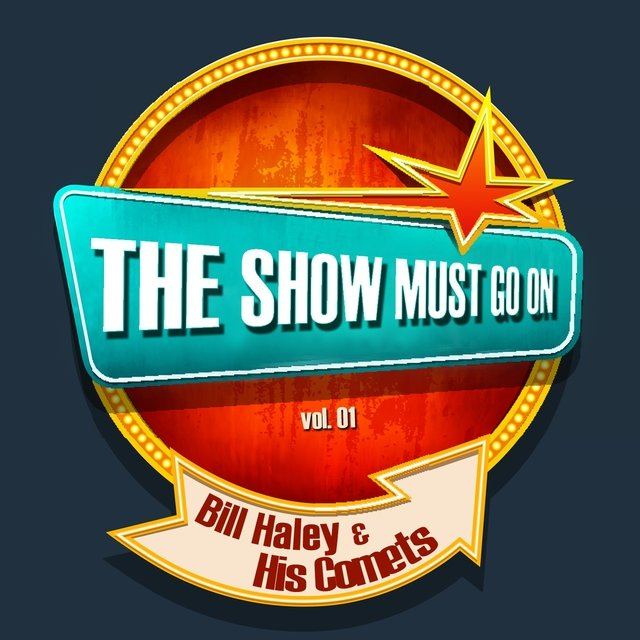 THE SHOW MUST GO ON with Bill Haley & His Comets, Vol. 1