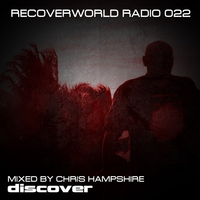 Recoverworld Radio 022 (Mixed by Chris Hampshire)