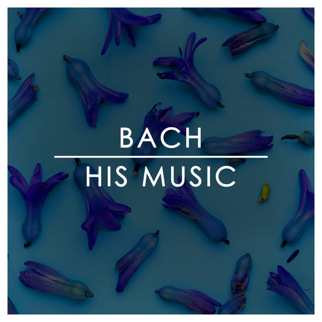 Bach: His Music