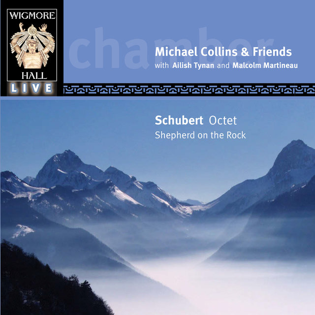 Schubert Octet - Shepherd on the Rock (Wigmore Hall Live)