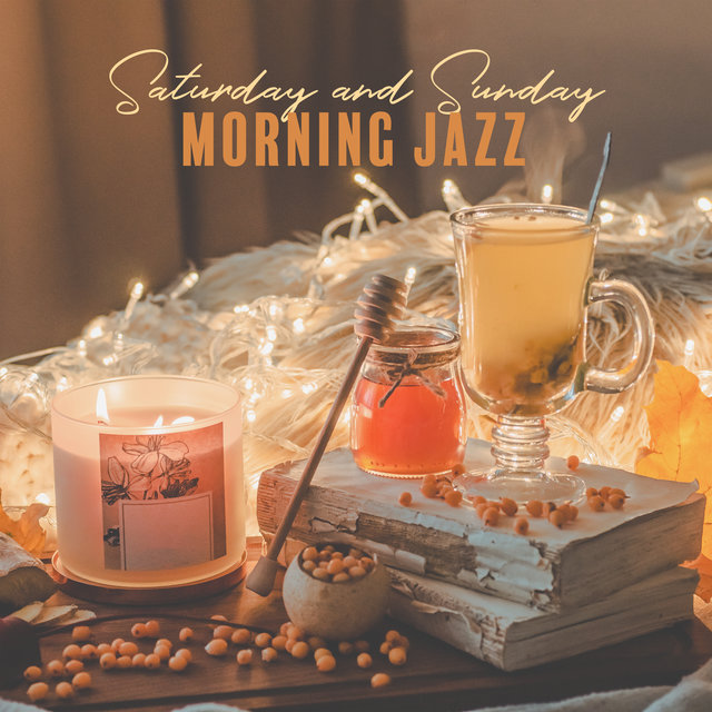 Saturday and Sunday Morning Jazz