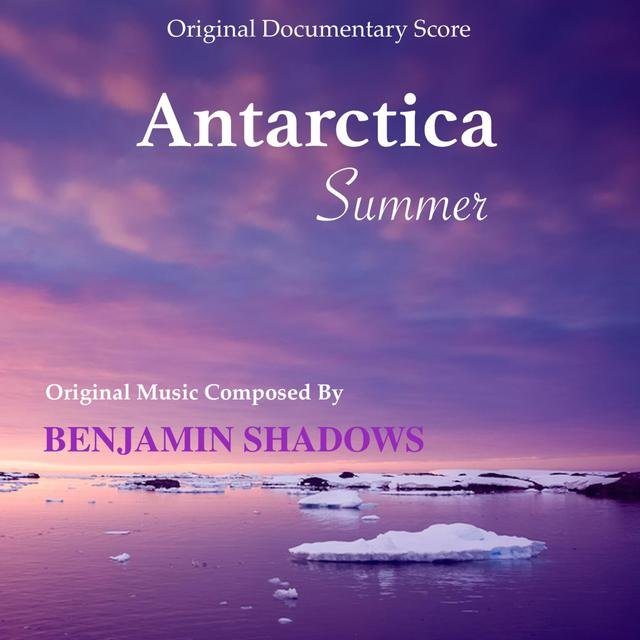 Antarctica Summer (Original Documentary Score)