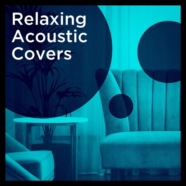 Relaxing Acoustic Covers