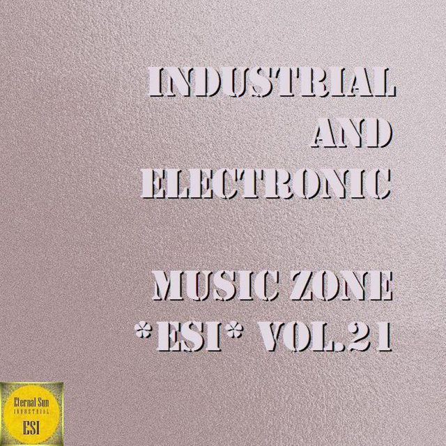 Industrial And Electronic - Music Zone ESI, Vol. 21