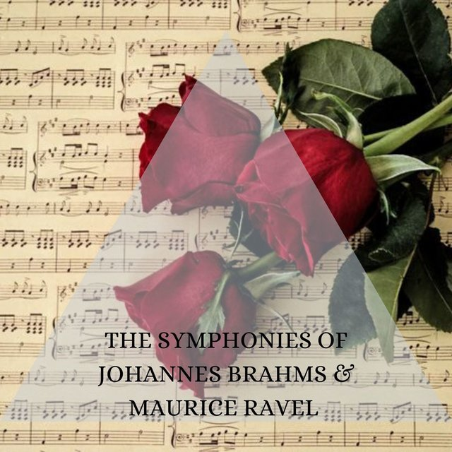 The symphonies of Johannes Brahms & Maurice Ravel