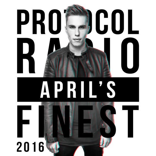 Protocol Radio - April's Finest 2016