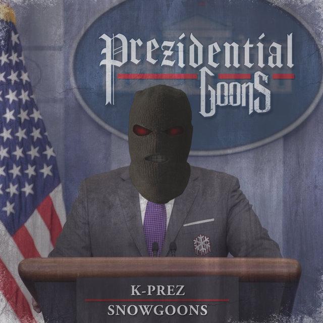 Cover art for album Prezidential Goons by K-Prez, Snowgoons