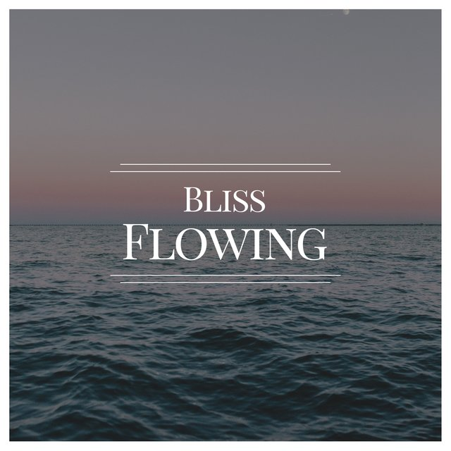 # Flowing Bliss