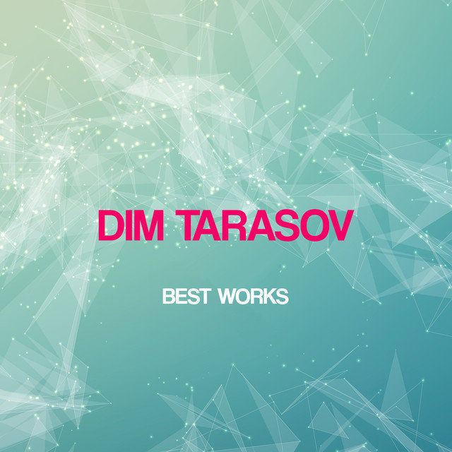 Dim Tarasov Best Works