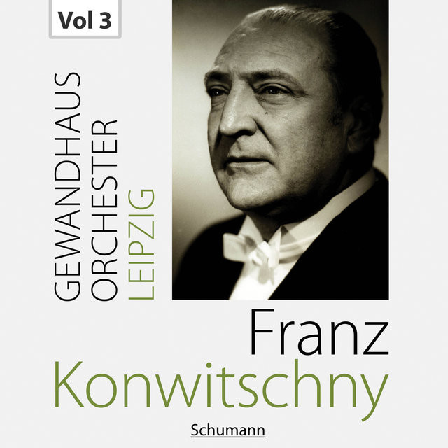 Franz Konwitschny with Gewandhausorchester Leipzig, Vol. 3