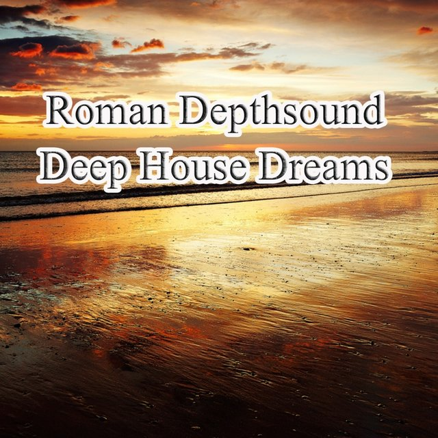 Deep House Dreams