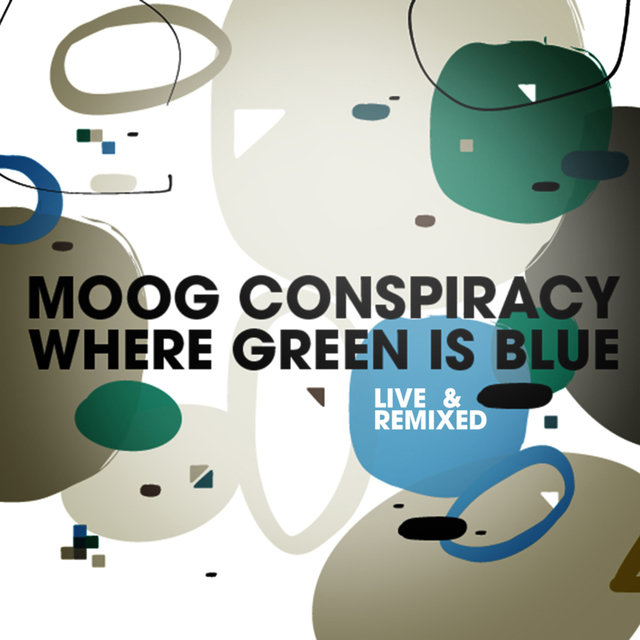 Where Green Is Blue (Live & Remixed)