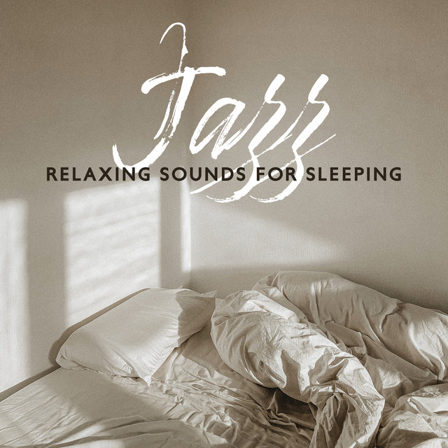 Music Jazz (Relaxing Instrumental Sounds for Sleeping, Smooth Background, Fall Asleep Fast)