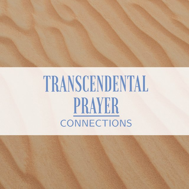 Transcendental Prayer Connections