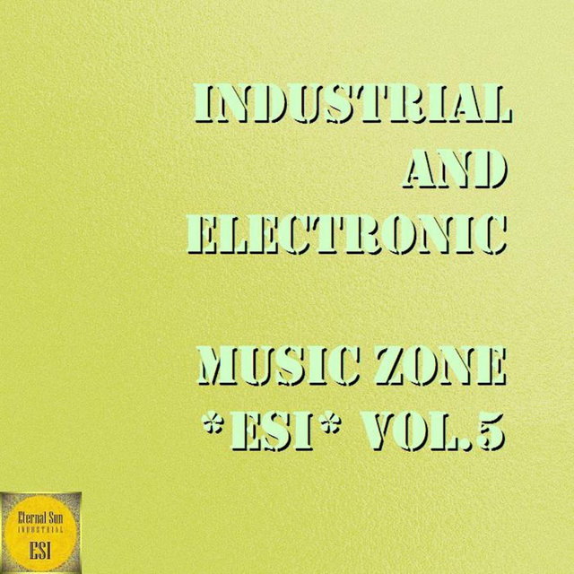 Industrial And Electronic - Music Zone ESI, Vol. 5
