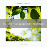 Colourful Noise Spectrum For Total Relax