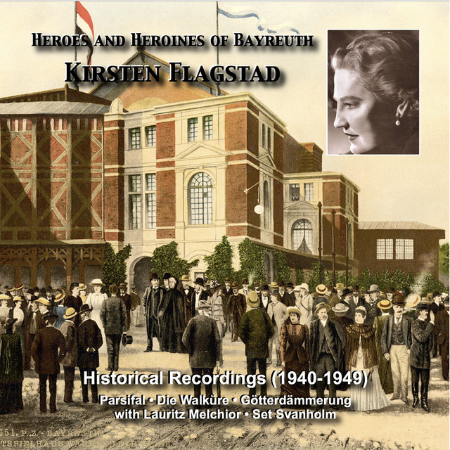Heroes and Heroines of Bayreuth: Kirsten Flagstad (Recordings 1940-1949)