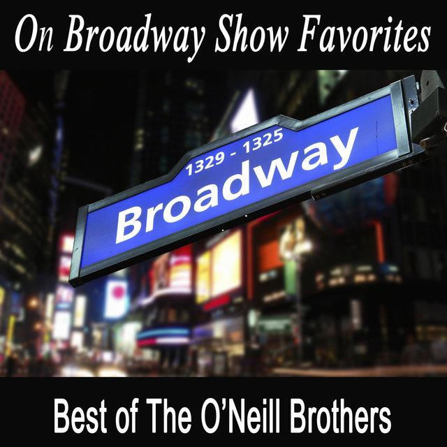 On Broadway Show Favorites - Best of The O'Neill Brothers