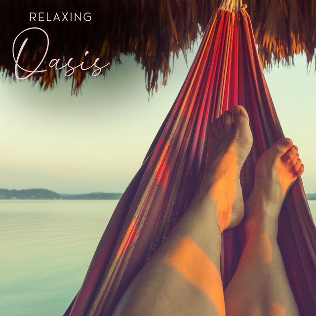 Relaxing Oasis – Chill Out Music Mix