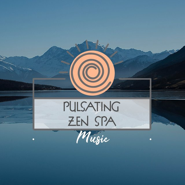 Pulsating Zen Spa Music