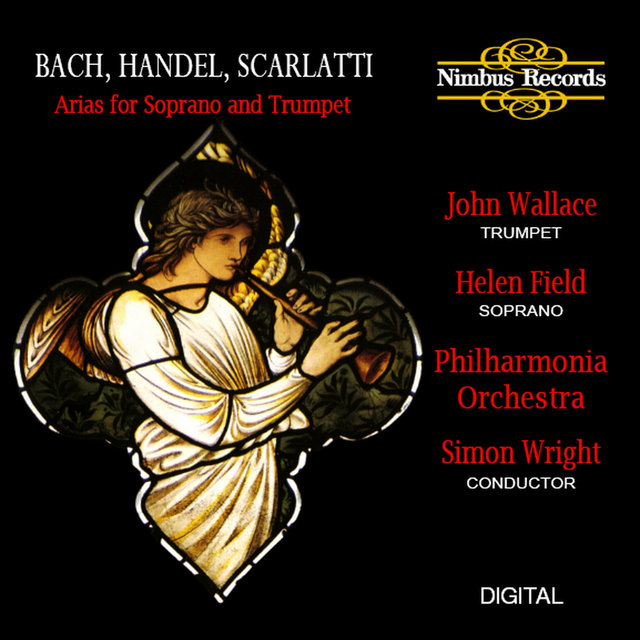 Bach, Handel & Scarlatti: Arias for Soprano and Trumpet