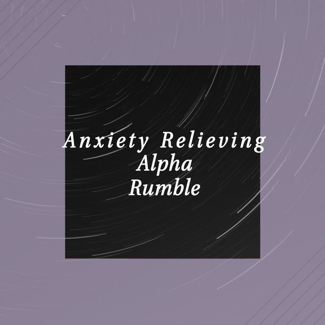 Anxiety Relieving Alpha Rumble