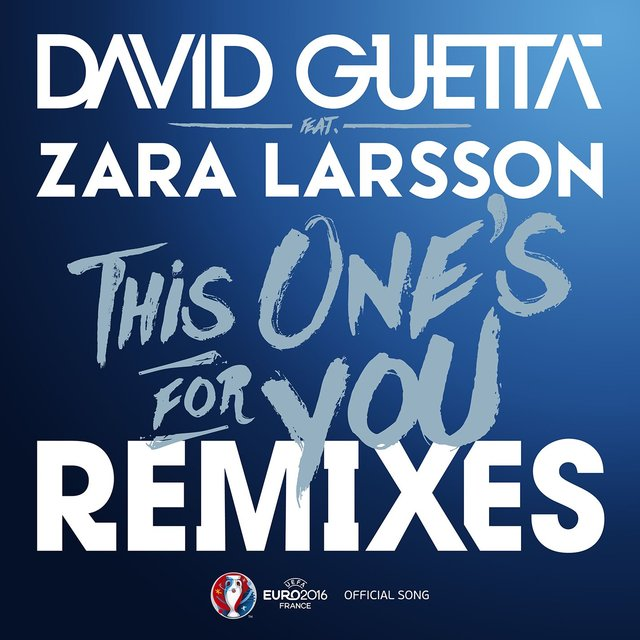 This One's for You (feat. Zara Larsson) [Remixes EP] (Official Song UEFA EURO 2016)