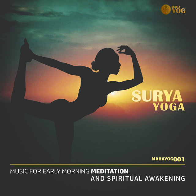 Surya Yoga (Music For Early Morning Meditation And Spiritual Awakening)