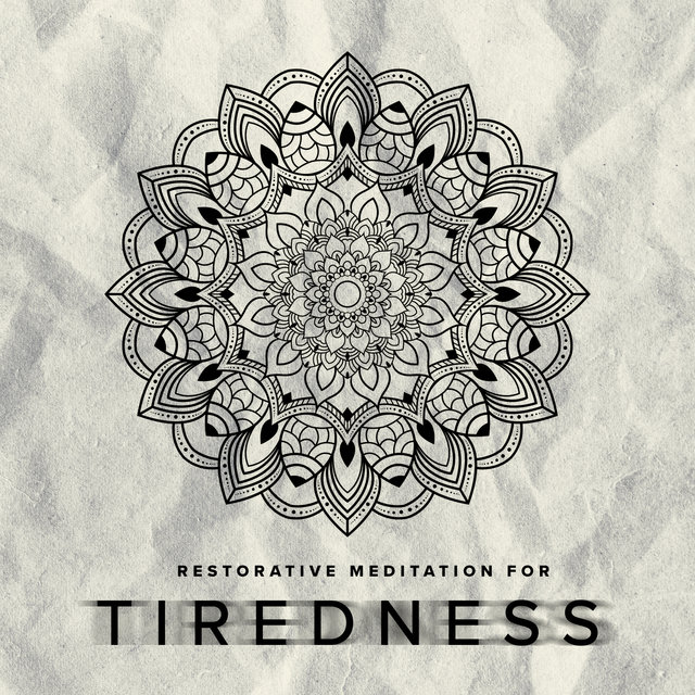 Restorative Meditation for Tiredness: Eliminate Stress, Relax, Feel Better