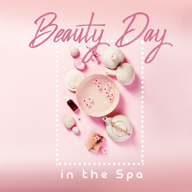 Beauty Day in the Spa: New Age Professional Spa Music, Stress Relief with Relaxing Moments, Therapeutic Beauty Sessions