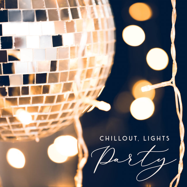 Chillout, Lights, Party – Compilation of EDM Music