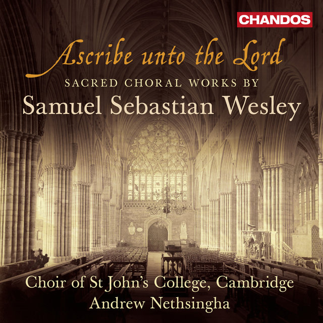 Wesley: Ascribe unto the Lord - Sacred Choral Works