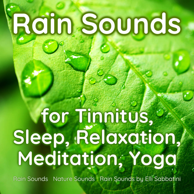 Rain Sounds for Tinnitus, Sleep, Relaxation, Meditation, Yoga