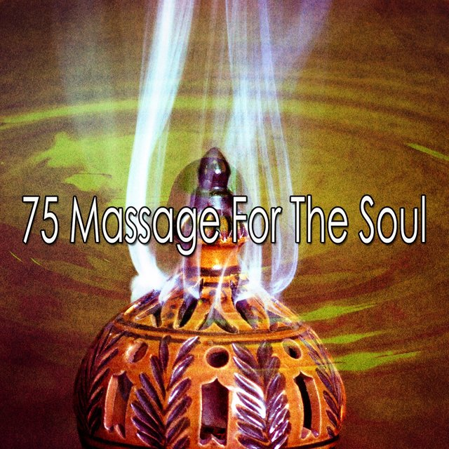 75 Massage for the Soul