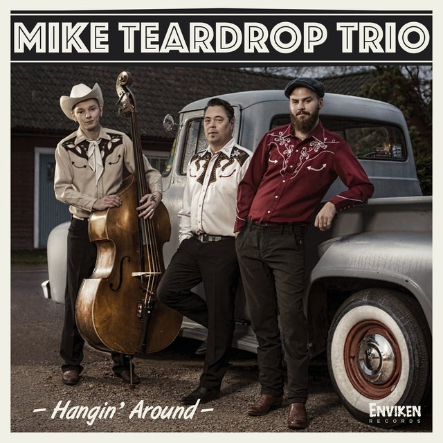 Cover art for album Hangin' Around by Mike Teardrop Trio