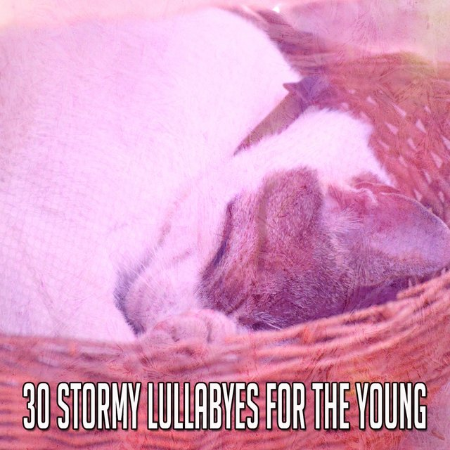 30 Stormy Lullabyes for the Young