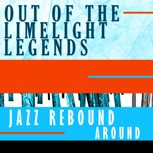 Out Of Limelight Legends - Jazz Rebound Around