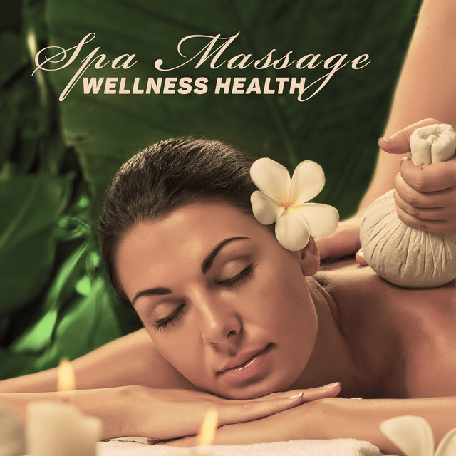 Spa Massage - Wellness Health, Soft Music, Spa Pharmacy