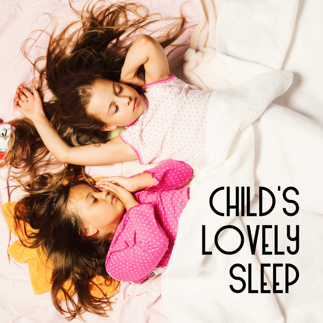 Child's Lovely Sleep - Music Therapy for the Good Sleep of the Child