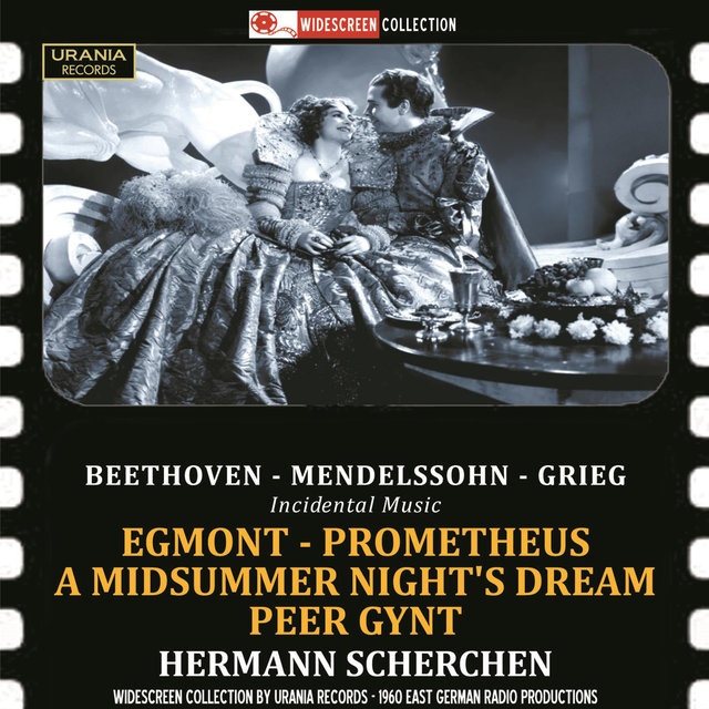 Beethoven, Mendelssohn & Grieg: Incidental Music