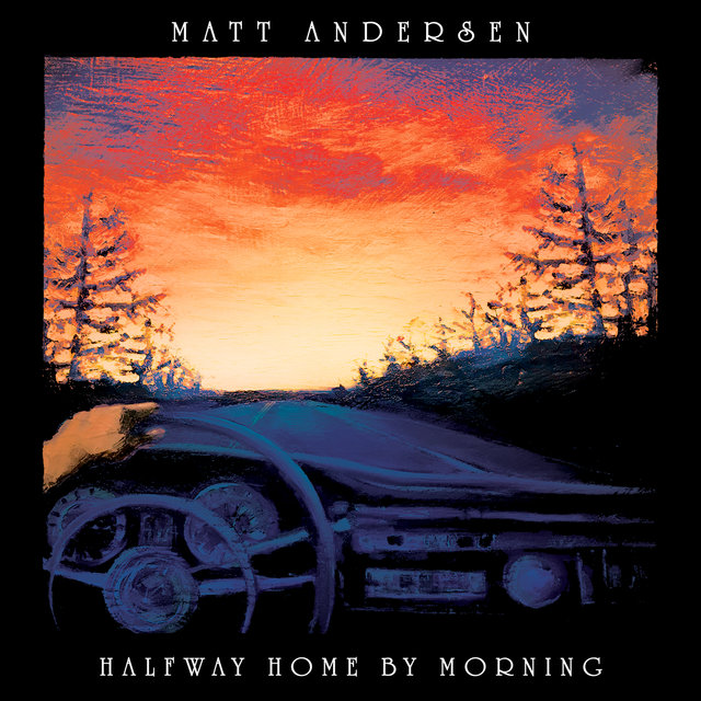 Cover art for album Halfway Home By Morning by Matt Andersen