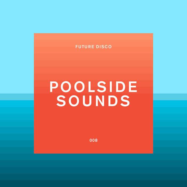Future Disco: Poolside Sounds