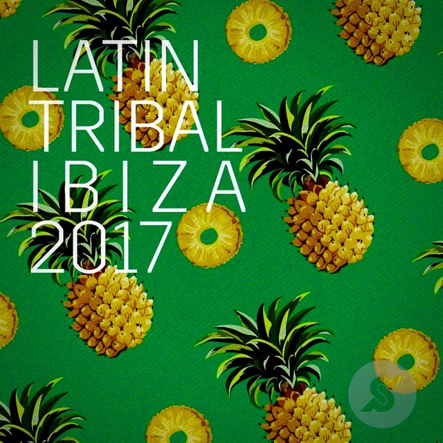 Latin Tribal Ibiza 2017