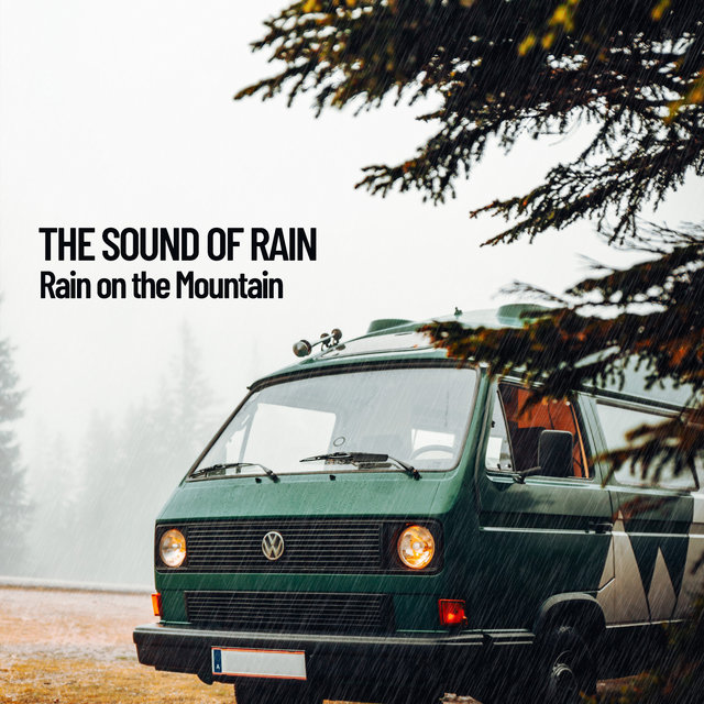 The Sound of Rain: Rain on the Mountain