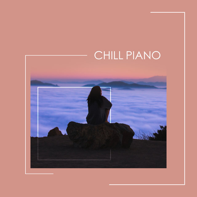 Chill Piano - Relaxing Piano Music for Stress Relief, Sleeping, Healing Meditation