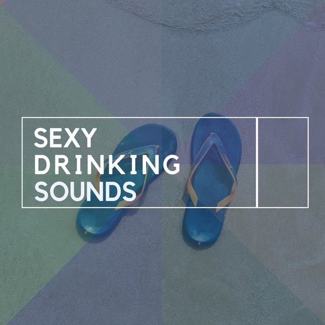 Sexy Drinking Sounds