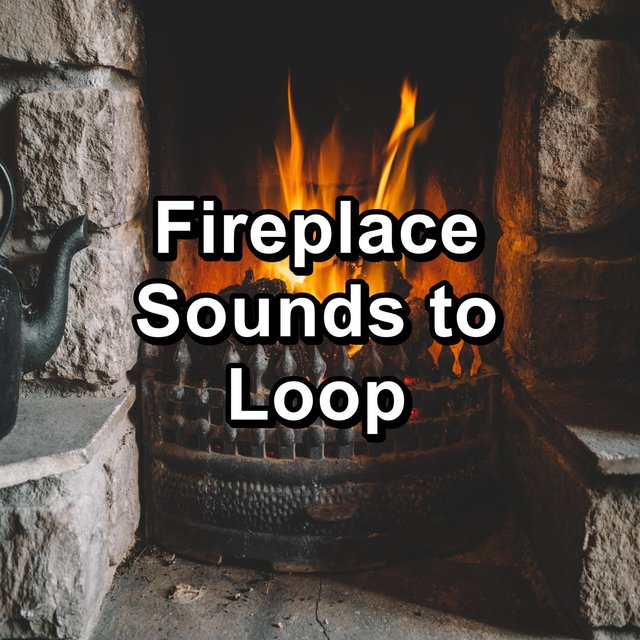 Fireplace Sounds to Loop