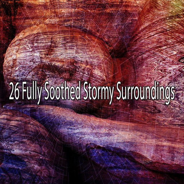 26 Fully Soothed Stormy Surroundings