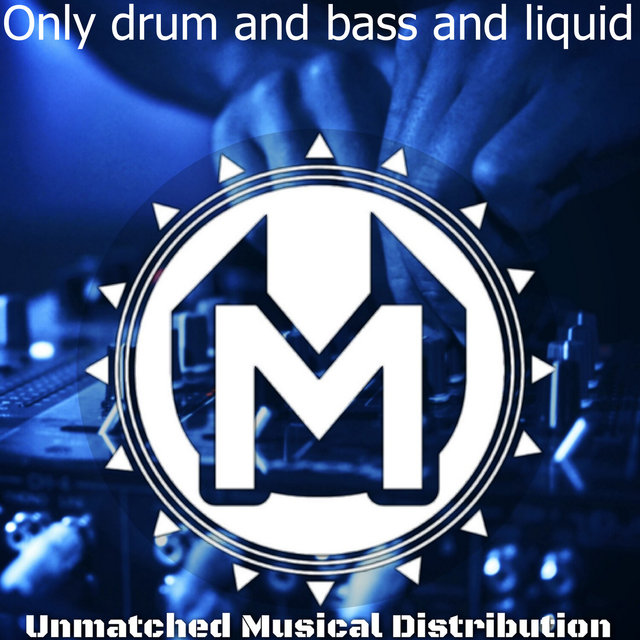Only Drum And Bass And Liquid